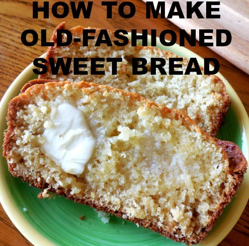 old-fashioned-sweet-bread-courtesy-of-the-southern-lady-cooks